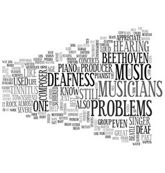 Who among the famous musicians has deafness vector