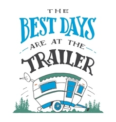 The best days are at the trailer poster vector
