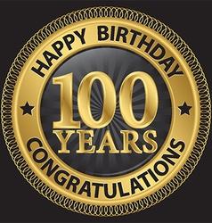 100 years happy birthday congratulations gold vector image vector image