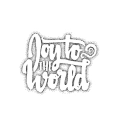 joy to world - hand-lettering text handmade vector image