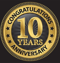 10 years anniversary congratulations gold label vector image