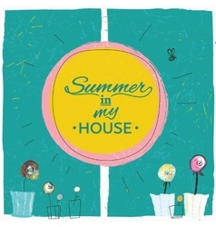 Summer in my house vector