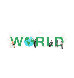 big word world with small working people around it vector image
