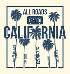 California t shirt graphic design all roads lead vector