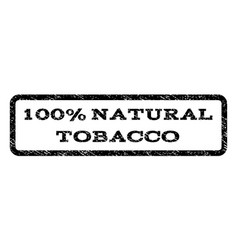 100 percent natural tobacco watermark stamp vector
