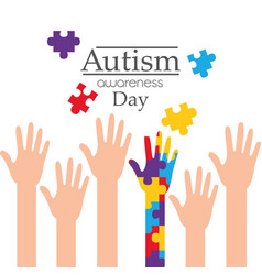 Autism awareness day raised hands support campaign vector