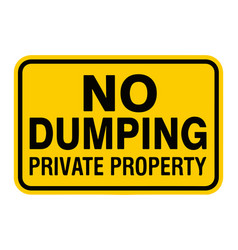 no dumping private property sign vector image