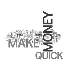 Who does not want to make money quick text word vector