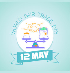 12 may world fair trade day vector