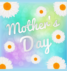 happy mothers day lettering and the daisy flowers vector image vector image
