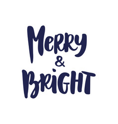 Merry and bright hand drawn brush lettering vector