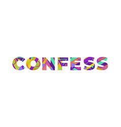 Confess concept retro colorful word art vector