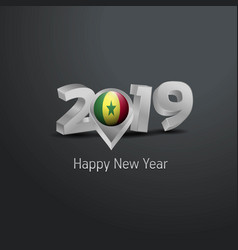 Happy new year 2019 grey typography with senegal vector