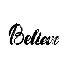believe hand written calligraphy lettering vector image
