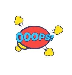 Ooops Comic Speech Bubble vector image vector image