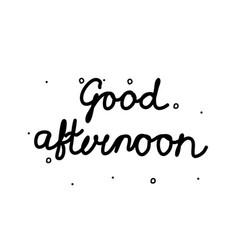 Good afternoon phrase handwritten modern vector