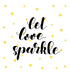 Let love sparkle brush lettering vector