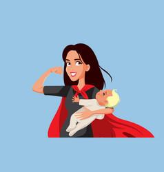 Super mom holding newborn bawearing a cape vector