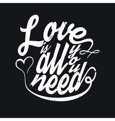 All You Need Is Love T-shirt Typography vector image