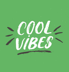 cool vibes lettering handwritten sign hand drawn vector image