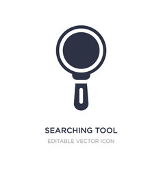 searching tool icon on white background simple vector image