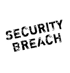 security breach rubber stamp vector image