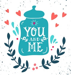 You and me Hand drawn jar with hearts decoration vector