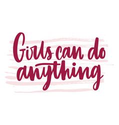 Girls can do anything inscription handwritten vector