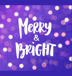 merry and bright hand drawn brush lettering vector image