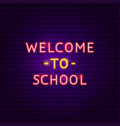 welcome to school text neon label vector image