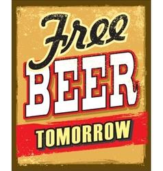 free beer tomorrow vector image
