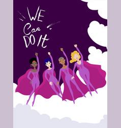 Feminist poster with four female superheroines vec vector