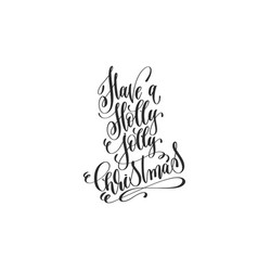 have a holly jolly christmas - hand lettering vector image