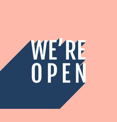 We are open poster vector