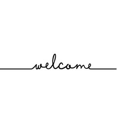 Welcome - continuous one black line with word vector