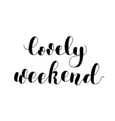 Lovely weekend lettering vector