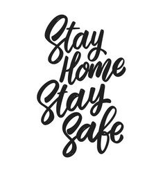 stay home stay safe lettering phrase on white vector image