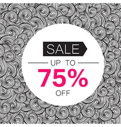 Sale 75 Sale coupon design template Abstract hand vector image