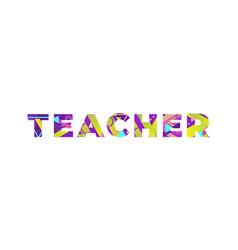 Teacher concept retro colorful word art vector
