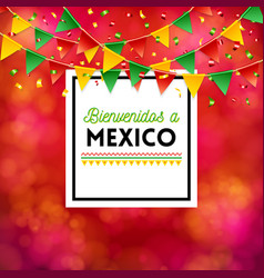 Welcome to mexico poster with flags image vector