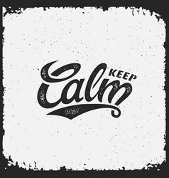 keep calm lettering vector image