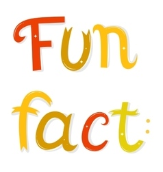 Fun fact lettering Cartoon letters isolated on vector image vector image