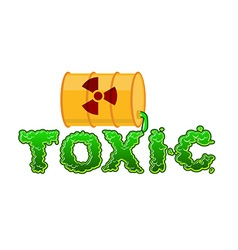 Toxic lettring Liquid green letters and barrel of vector image