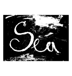Chalk texture word sea vector