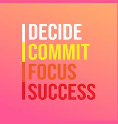 Decide commit focus success successful quote vector