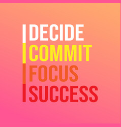 Decide commit focus success successful quote with vector