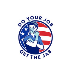 Do your job get jab showing rosie riveter vector