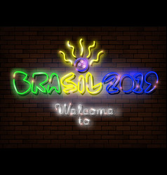 neon sign text brasil 2019 welcome to championsh vector image
