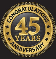 45 years anniversary congratulations gold label vector