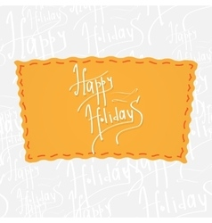 Happy Holidays Handwritten calligraphy vector image